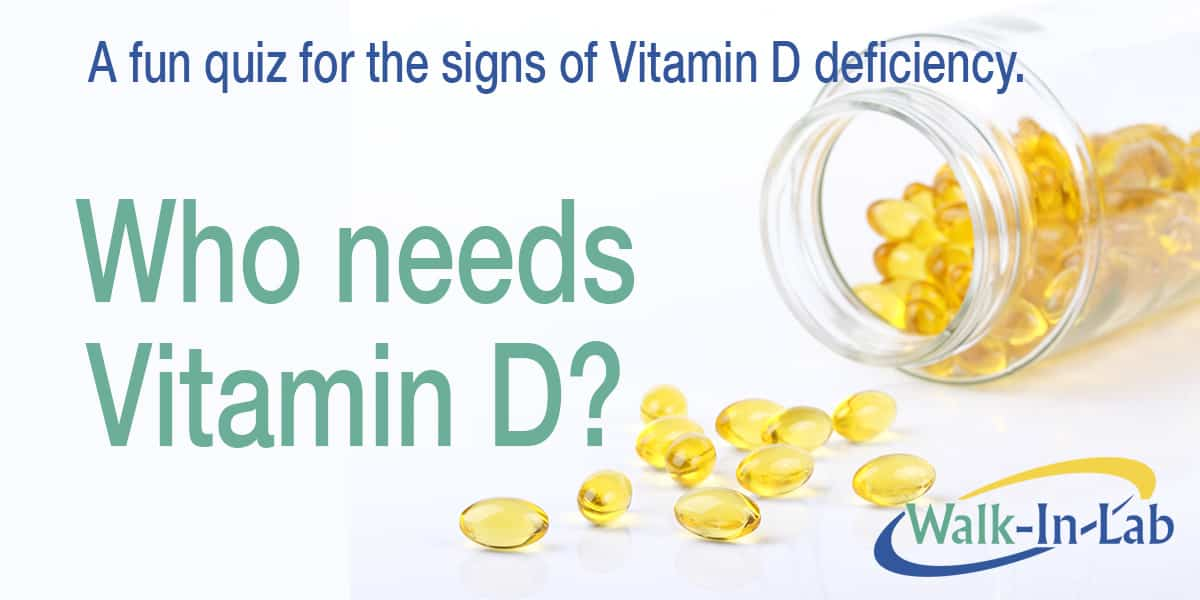 Who needs Vitamin D? A fun quiz for the signs & symptoms of Vitamin D deficiency.