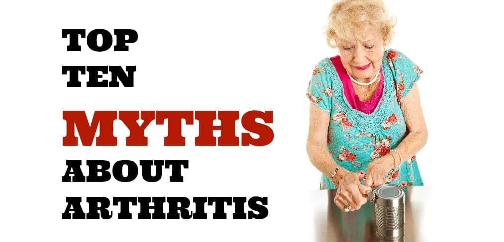 10 Myths About Arthritis