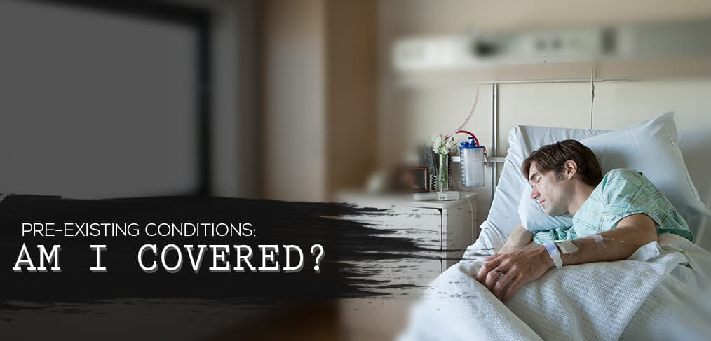 Pre-Existing Conditions: Am I Covered?