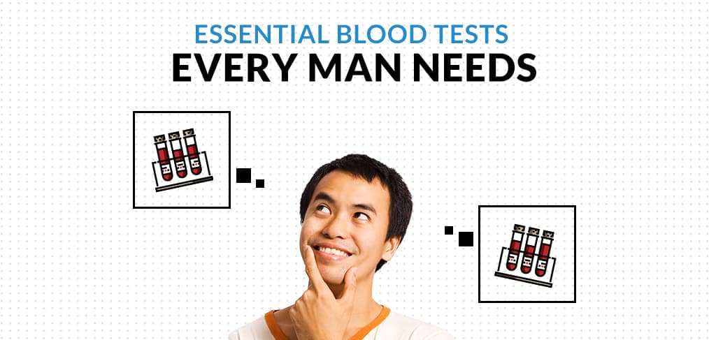 Essential Blood Tests Every Man Needs