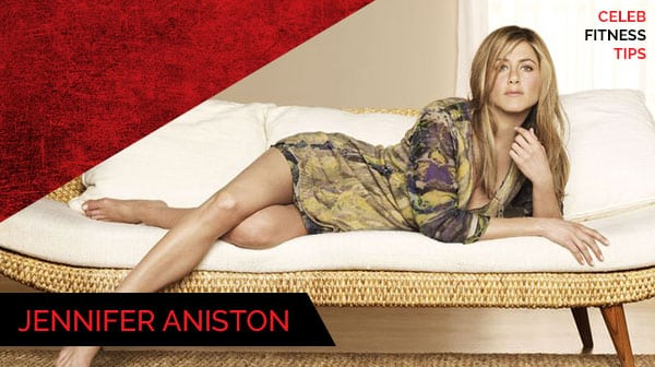 Celebrity Fitness Tips - Jennifer Aniston