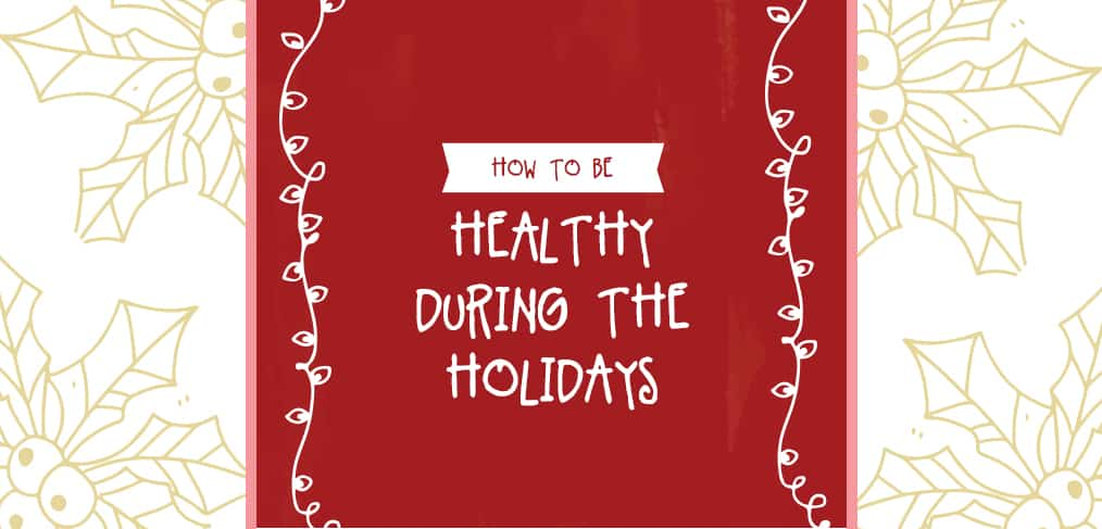 Healthy During The Holidays