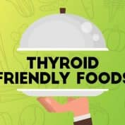 Thyroid Friendly Foods