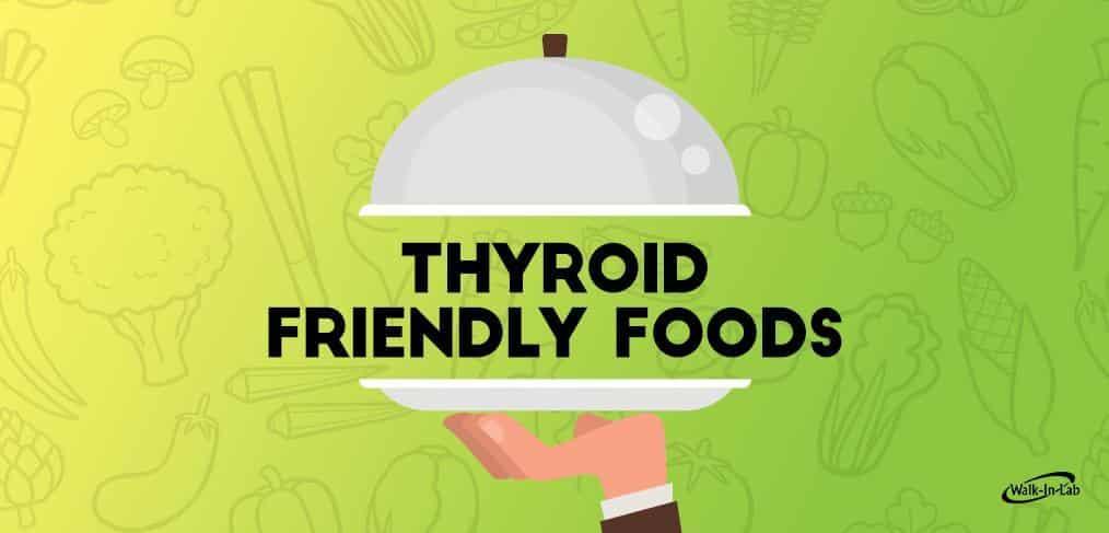 Thyroid Friendly Foods