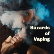 The Not So Hidden Hazards of Vaping