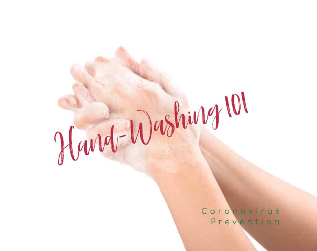 Hand-Washing 101: Coronavirus Prevention
