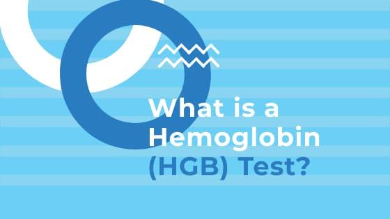 What is a Hemoglobin (HGB) Test?