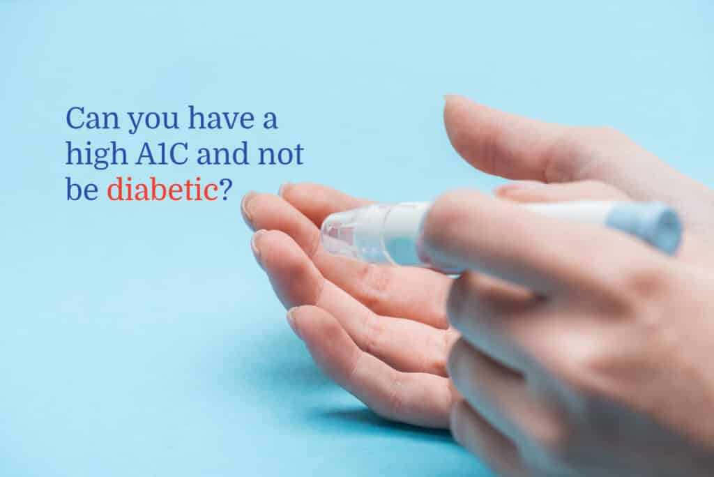Can you have a high A1C and not be diabetic?