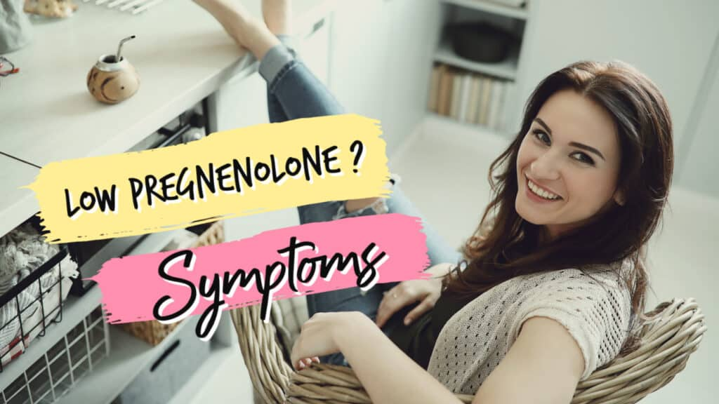 What Are The Symptoms Of Low Pregnenolone?