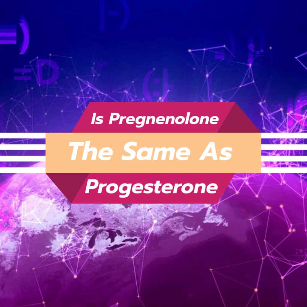 Is Pregnenolone The Same As Progesterone