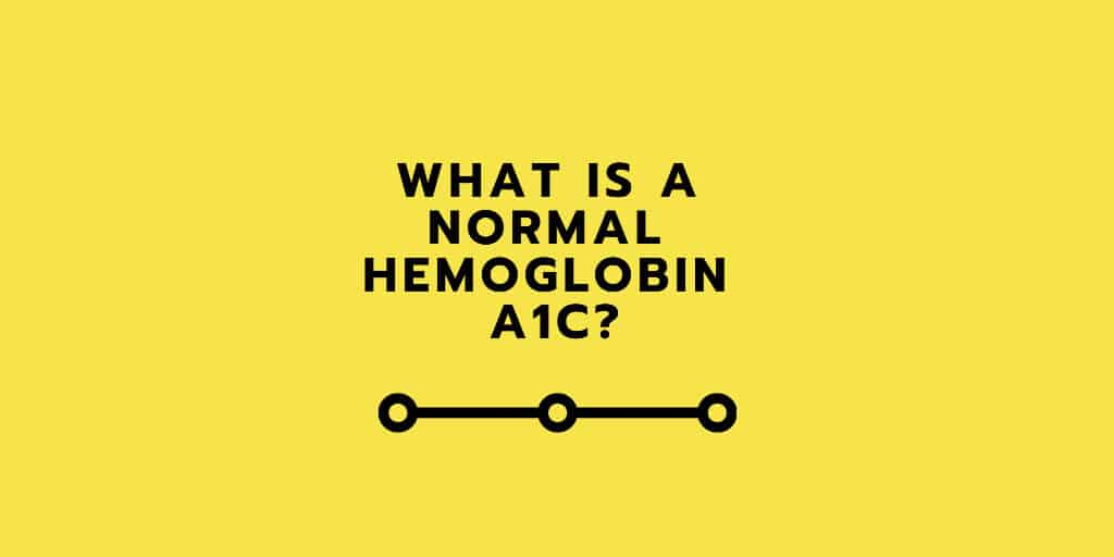 What Is A Normal Hemoglobin A1c?
