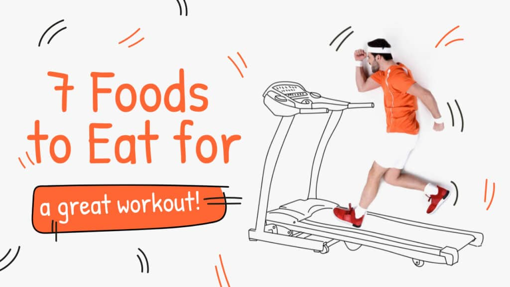 7 Foods to Eat for a Great Workout