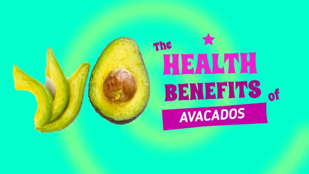 The Health Benefits Of Eating Avocados