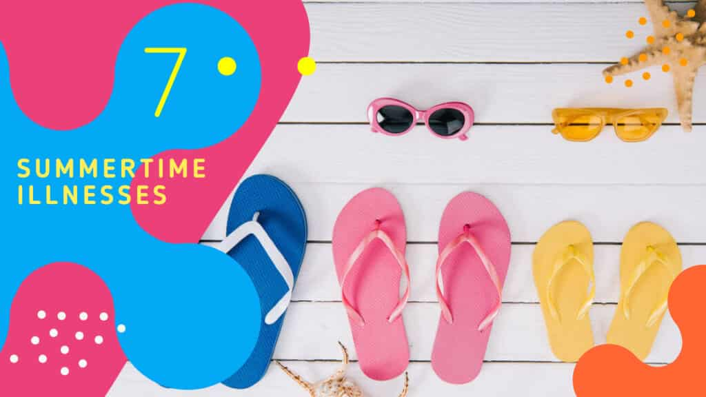7 Top Summertime Illnesses