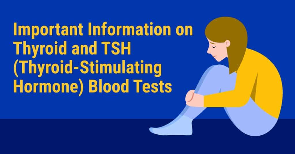 Important Information on Thyroid and TSH (Thyroid-Stimulating Hormone) Blood Tests