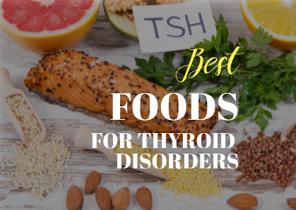 Find the best foods for your thyroid disorder
